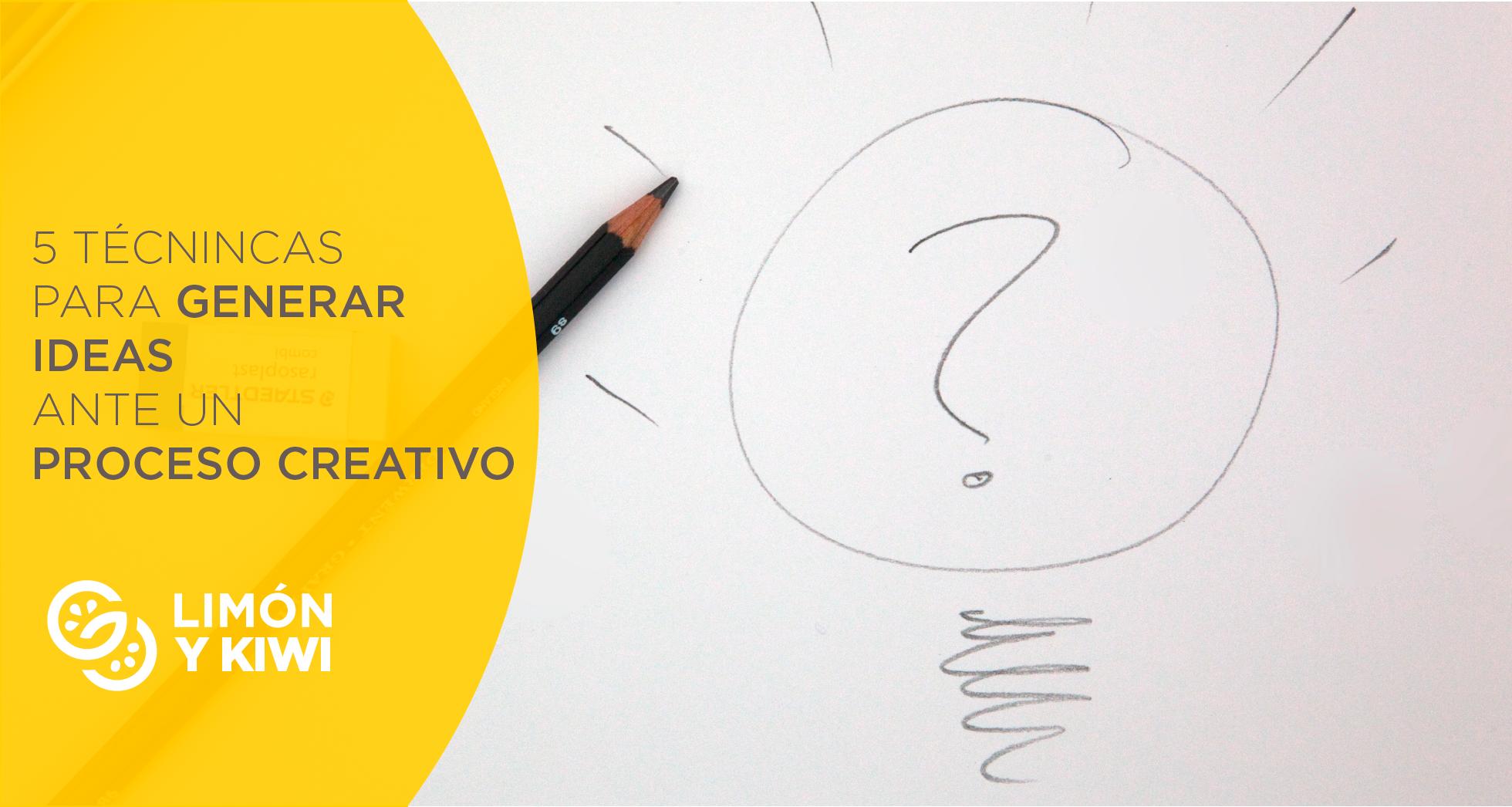 5 técnica para generar ideas ante un proceso creativo